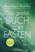 Ruediger Dahlke - Das große Buch vom Fasten