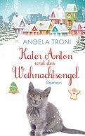 Angela Troni - Kater Anton und der Weihnachtsengel