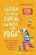 Sabine Bode - Lassen Sie mich durch, ich muss zum Yoga