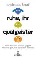Andreas Knuf - Ruhe, ihr Quälgeister