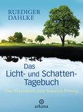 Ruediger Dahlke - Das Licht- und Schatten-Tagebuch