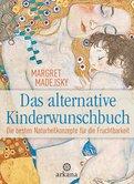 Margret Madejsky - Das alternative Kinderwunschbuch
