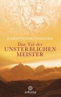 Aaravindha Himadra - Das Tal der unsterblichen Meister