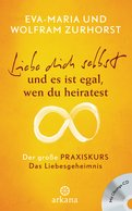 Eva-Maria Zurhorst,Wolfram Zurhorst - Liebe dich selbst und es ist egal, wen du heiratest