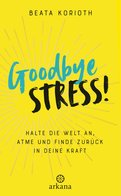 Beata Korioth - Goodbye Stress!