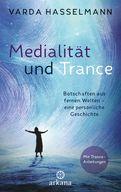 Varda Hasselmann - Medialität und Trance