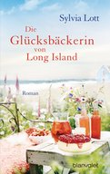 Sylvia Lott - Die Glücksbäckerin von Long Island