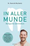 Dr. med. dent. Dominik Nischwitz - In aller Munde
