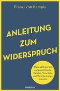 Franzi von Kempis - Anleitung zum Widerspruch