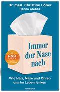 Dr. Christine Löber,Hanna Grabbe - Immer der Nase nach