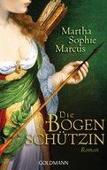 Martha Sophie Marcus - Die Bogenschützin