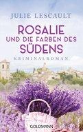 Julie Lescault - Rosalie und die Farben des Südens