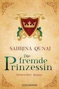 Sabrina Qunaj - Die fremde Prinzessin