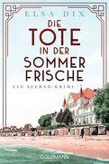 Elsa Dix - Die Tote in der Sommerfrische