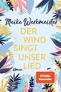 Meike Werkmeister - Der Wind singt unser Lied