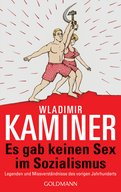 Wladimir Kaminer - Es gab keinen Sex im Sozialismus