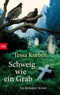 Tessa Korber - Schweig wie ein Grab
