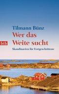 Tilmann Bünz - Wer das Weite sucht