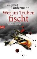 Mechthild Lanfermann - Wer im Trüben fischt