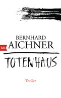 Bernhard Aichner - Totenhaus