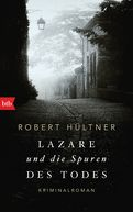 Robert Hültner - Lazare und die Spuren des Todes