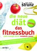 Ulrich Strunz - Die neue Diät – Das Fitnessbuch