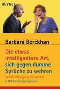 Barbara Berckhan - Die etwas intelligentere Art, sich gegen dumme Sprüche zu wehren