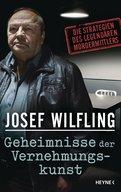 Josef Wilfling - Geheimnisse der Vernehmungskunst