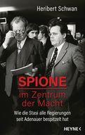 Heribert Schwan - Spione im Zentrum der Macht