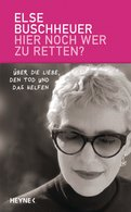 Else Buschheuer - Hier noch wer zu retten?