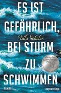 Ulla Scheler - Es ist gefährlich, bei Sturm zu schwimmen