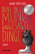 Anne Freytag - Den Mund voll ungesagter Dinge