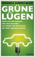Friedrich Schmidt-Bleek - Grüne Lügen