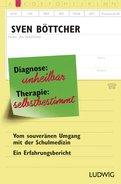 Sven Böttcher - Diagnose: unheilbar. Therapie: selbstbestimmt