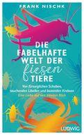 Frank Nischk - Die fabelhafte Welt der fiesen Tiere