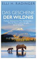 Elli H. Radinger - Das Geschenk der Wildnis
