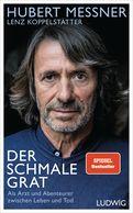 Hubert Messner,Lenz Koppelstätter - Der schmale Grat