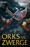 T. S. Orgel - Orks vs. Zwerge