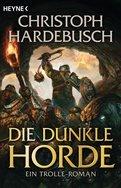 Christoph Hardebusch - Die dunkle Horde