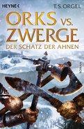 T. S. Orgel - Orks vs. Zwerge - Der Schatz der Ahnen