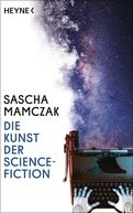 Sascha Mamczak - Die Kunst der Science-Fiction