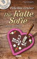 Felicitas Gruber - Die Kalte Sofie