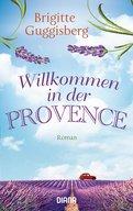 Brigitte Guggisberg - Willkommen in der Provence