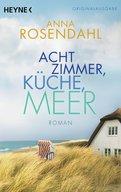 Anna Rosendahl - Acht Zimmer, Küche, Meer