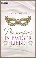 Lucy M. Talisker - Per sempre - In ewiger Liebe