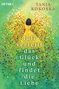 Tanja Kokoska - Juli verteilt das Glück und findet die Liebe