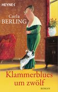 Carla Berling - Klammerblues um zwölf