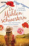 Jana Lukas - Die Mühlenschwestern - Die Hoffnung wird dich finden