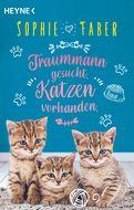 Sophie Faber - Traummann gesucht. Katzen vorhanden.