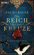 Bastian Zach,Matthias Bauer - Das Reich der zwei Kreuze